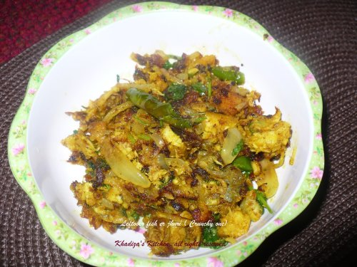 Left over Fish diye jhuri ( crunchy one)