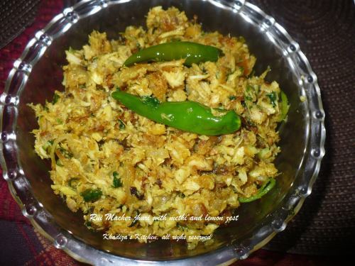 Rui macher jhuri with lemon zest and methi ( fenugreek)