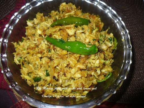 Rui macher jhuri with lemon zest and methi ( fenugreek)
